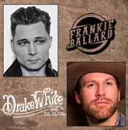FRANKIE BALLARD / DRAKE WHITE & THE BIG FIRE